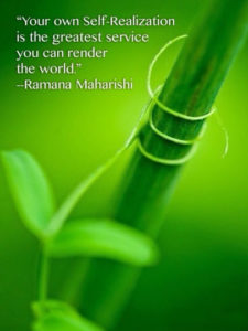 About us. Your own Self-Realization is the greatest service you can render to the world. Ramana Maharshi
